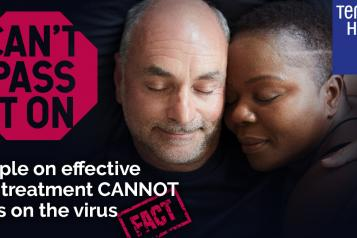 """Image of a man and a woman cuddled together. The text says """"I'm on effective treatment meaning HIV is undetectable in my blood, so I can't pass it on to anyone else""""."""