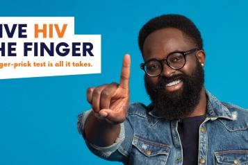 "A man holding one finger up. The text says, ""Give HIV the finger. A finger-prick test is all it takes""."